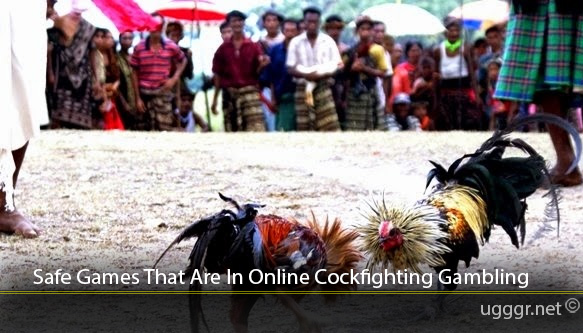 Safe-Games-That-Are-In-Online-Cockfighting-Gambling